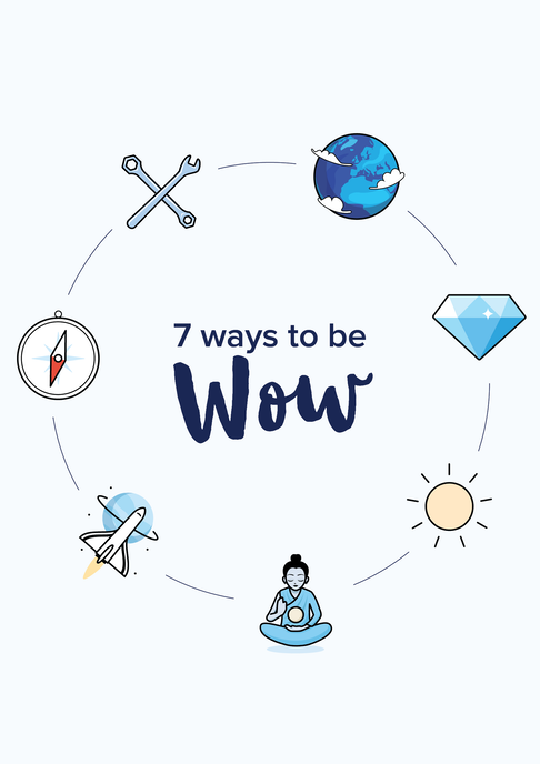 7 ways to be wow